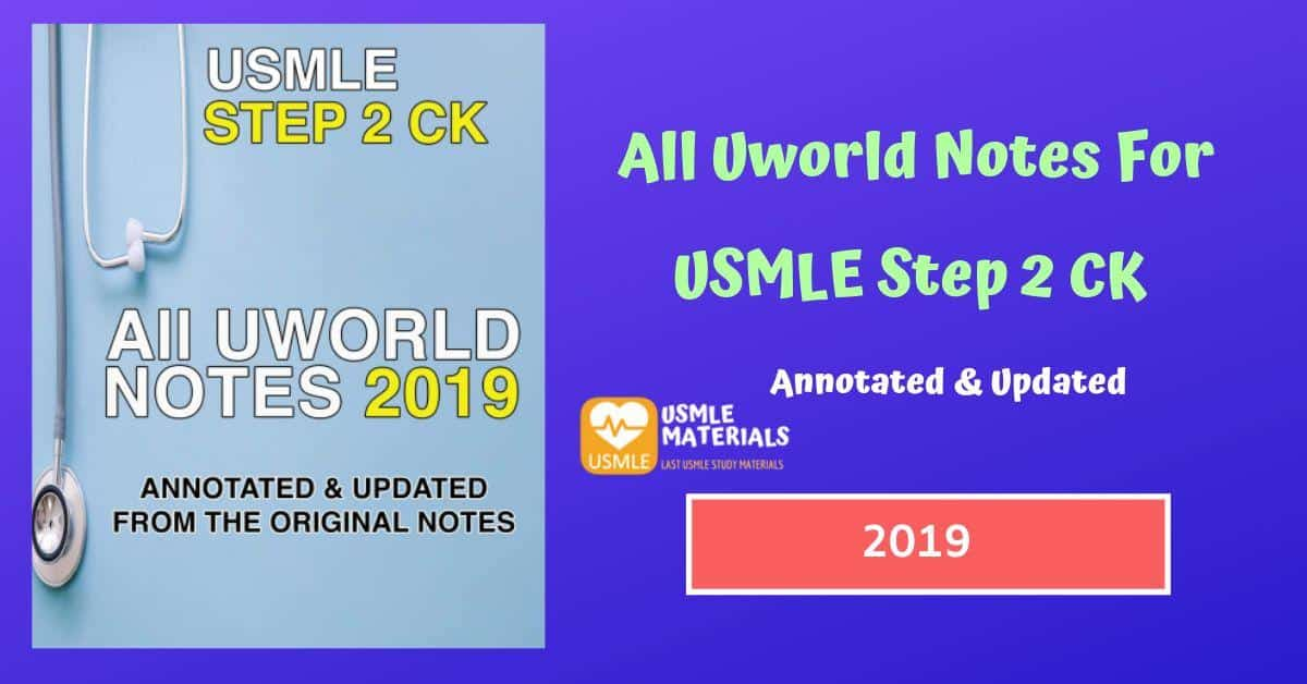 All Uworld Notes For USMLE Step 2 CK 2019 [PDF] Annotated & Updated