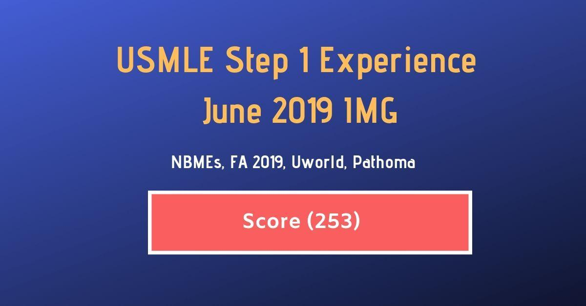 Score 253} USMLE Step 1 Experience IMG - 28 June 2019